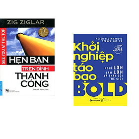 Combo 2 cuốn sách: Hẹn Bạn Trên Đỉnh Thành Công + Khởi nghiệp táo bạo