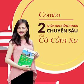 Combo 2 khóa học Tiếng Trung chuyên sâu với cô Cầm Xu