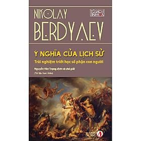 Sách – Ý nghĩa của lịch sử (Nikolay Berdyaev)