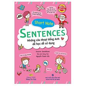 Short Note Sentences - Những Câu Thoại Tiếng Anh Dễ Học Dễ Sử Dụng
