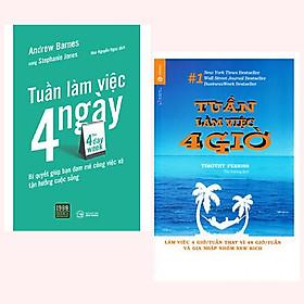 Combo 2 cuốn: The 4 Day Week – Tuần Làm Việc 4 Ngày + Tuần Làm Việc 4 Giờ