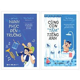 """Combo Cùng Con """"Tắm"""" Tiếng Anh +  Để Trẻ Hạnh Phúc Đến Trường 2"""