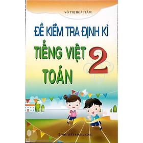 Đề Kiểm Tra Đinh Kỳ Tiếng Việt Toán 2