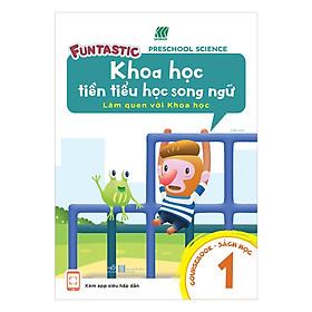 Khoa Học Tiền Tiểu Học Song Ngữ - Sách Học Tập 1