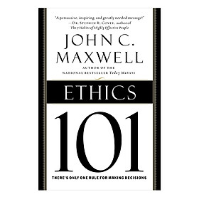 Ethics 101: What Every Leader Needs To Know (by John C. Maxwell, Author of Today Matters) (Hardcover)