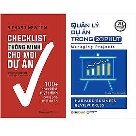 Combo Sách : Checklist Thông Minh Cho Mọi Dự Án + Quản Lý Dự Án Trong 20 Phút