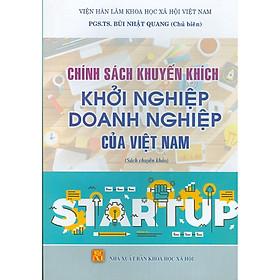 Chính Sách Khuyến Khích Khởi Nghiệp Doanh Nghiệp Của Việt Nam (Sách Chuyên Khảo)