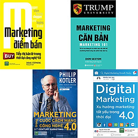 Combo 4 Cuốn Sách Marketing Đỉnh Cao: Marketing Điểm Bán + Marketing Căn Bản + Marketing Trong Cuộc Cách Mạng Công Nghệ 4.0 + Digital Marketing - Xu Hướng Marketing Tất Yếu Trong Thời Đại 4.0