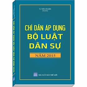 Chỉ Dẫn Áp Dụng Bộ Luật Dân Sự năm 2015 - TS. Trần Văn Biên