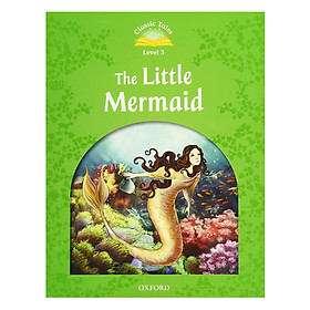 Classic Tales 3 : The Little Mermaid (with Book and Audio MultiROM) (Second Edition)