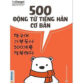 500 Động Từ Tiếng Hàn Cơ Bản ( tặng kèm bút tạo hình ngộ nghĩnh )
