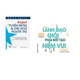 Combo 2 cuốn sách: Bí Quyết Tuyển Dụng & Đãi Ngộ Người Tài + Lãnh Đạo Giỏi Phải Biết Tạo Niềm Vui