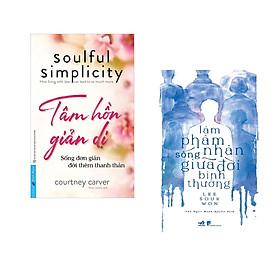 Combo 2 cuốn sách:  Tâm Hồn Giản Dị +Làm phàm nhân sống giữa đời bình thường