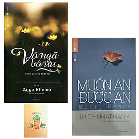 [Download Sách] Combo Muốn An Được An và Vô Ngã Vô Ưu ( Tặng Kèm Sổ Tay)