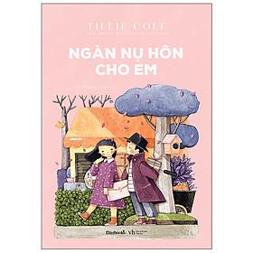 Ngàn Nụ Hôn Cho Em (Tặng Kèm: Bookmark Xinh Xắn)