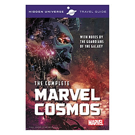 Hidden Universe Travel Guide: The Complete Marvel Cosmos (With Notes by the Guardians of the Galaxy)