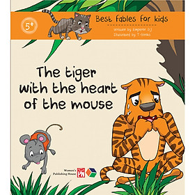 The tiger with the heart of the mouse ( Best fables for kids) Truyện  tranh đơn ngữ cho thiếu nhi
