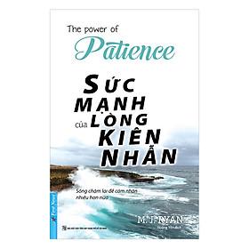 Sức Mạnh Lòng Kiên Nhẫn (Tái Bản)