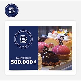 Paris Baguette - Phiếu quà tặng 500k áp dụng tại các chi nhánh