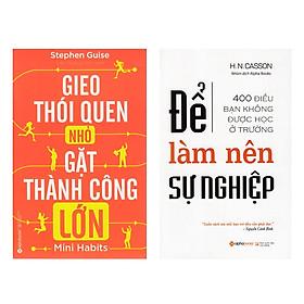 Combo Sách Kỹ Năng Kinh Doanh: Gieo Thói Quen Nhỏ, Gặt Thành Công Lớn + Để Làm Nên Sự Nghiệp