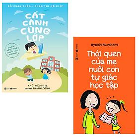 Bộ sách dành cho cha mẹ có con vào lớp 1: Cất Cánh Cùng Lớp 1 - Thói Quen Của Mẹ Nuôi Con Tự Giác Học Tập