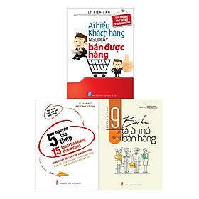 Combo 9 Bài Học Về Tài Ăn Nói Trong Bán Hàng + Ai Hiểu Khách Hàng Người Đó Bán Được Hàng + 5 Nguyên Tắc Thép, 15 Nghệ Thuật Bán Hàng Thành Công
