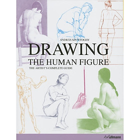 Drawing the Human Figure: The Artist's Complete Guide