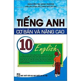 Tiếng Anh Cơ Bản Và Nâng Cao 10 (Tái Bản)