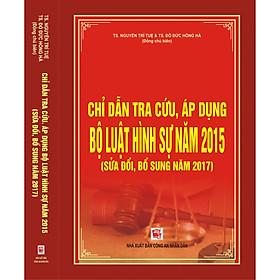 Chỉ Dẫn Tra Cứu, Áp Dụng Bộ Luật Hình Sự Năm 2015 ( Sửa Đổi, Bổ Sung Năm 2017)