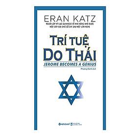 Trí Tuệ Do Thái (Tái Bản 2018) - (Cuốn Sách Khám Phá Về Tộc Người Thông Minh Nhất Thế Giới / Best Seller / Tặng Kèm Postcard Greenlife)