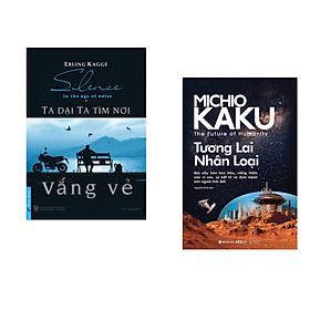 Combo 2 cuốn sách: Ta Dại Ta Tìm Nơi Vắng Vẻ + Tương lai nhân loại