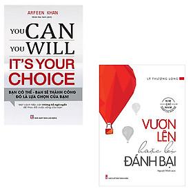 Combo You Can, You Will, It's Your Choice + Vươn Lên Hoặc Bị Đánh Bại
