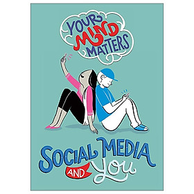 Social Media and You (Your Mind Matters)