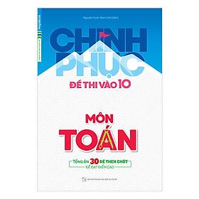 [Download sách] Combo Chinh Phục Đề Thi Vào Lớp 10