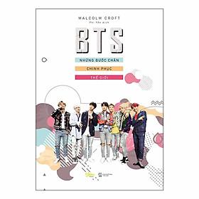 BTS Những Bước Chân Chinh Phục Thế Giới - Tặng Kèm 1 Poster + bookmark 3D Random + Sổ Tay
