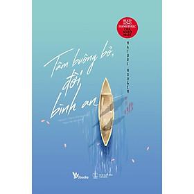 Sách- Tâm Buông Bỏ, Đời Bình An (tặng kèm bookmark)