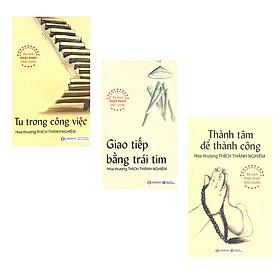 Bộ 3 cuốn sách để tu trong công việc: Thành Tâm Để Thành Công - Tu Trong Công Việc - Giao Tiếp Bằng Trái Tim