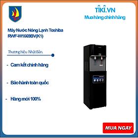 Máy Nước Nóng Lạnh Toshiba RWF-W1669BV(K1) - Hàng chính hãng