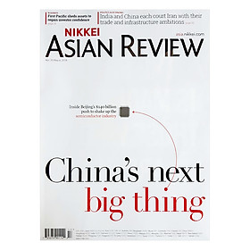 [Download sách] Nikkei Asian Review: CHINA'S NEXT BIG THING - 17