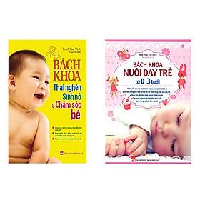 Combo sách Bách Khoa Thai Nghén - Sinh Nở Và Chăm Sóc Em Bé và Bách Khoa Nuôi Dạy Trẻ Từ 0 - 3 Tuổi + 1 ngẫu nhiên 1 cuốn truyện song ngữ bìa mềm