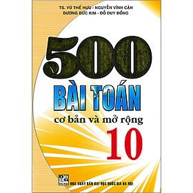 500 Bài Toán Cơ Bản Và Mở Rộng 10