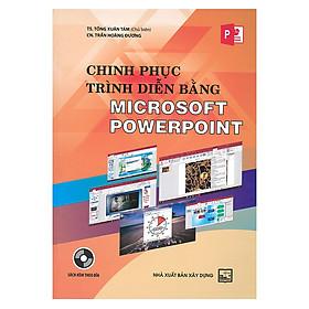 Chinh Phục Trình Diễn Bằng Microsoft Powerpoint (Kèm CD)