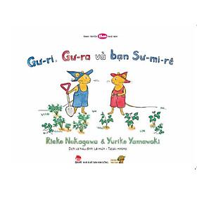 Gư-ri, Gư-ra và bạn Sư-mi-rê - Tranh truyện Ehon kích thích khả năng quan sát cho trẻ từ 3-6 tuổi.