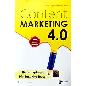 Content Marketing 4.0: Nội dung hay, bán bay kho hàng (Tặng kèm khóa học online)