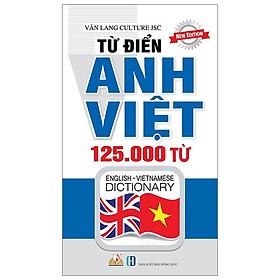 [Download Sách] Từ Điển Anh - Việt 125.000 Từ (Tái Bản 2019)