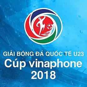 Ngày 7/8 -  Loại 150.000 đồng - Vé Khán Đài C Hoặc D - Giải Bóng Đá U23 Cúp Vinaphone 2018