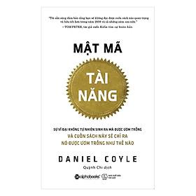 Mật Mã Tài Năng (Tái Bản 2019)(Tặng Kèm Bookmark Tiki)