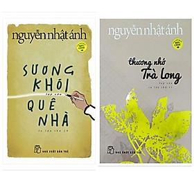 Combo 2 cuốn truyện của Nguyễn Nhật Ánh: Sương Khói Quê Nhà + Thương Nhớ Trà Long