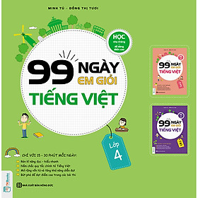 99 Ngày Em Giỏi Tiếng Việt Lớp 4 - Học Nhẹ Nhàng, Dễ Dàng Điểm Cao ( tặng kèm bookmark )