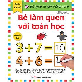 Bộ Sách Tự Xóa Thông Minh - Bé Làm Quen Với Toán Học (5 -7 tuổi) (Tặng Kèm Bút Xóa)